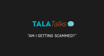 Tala Talks: Am I Getting Scammed?